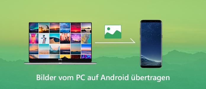 Bilder vom PC auf Android übertragen inkl. Huawei/Samsung