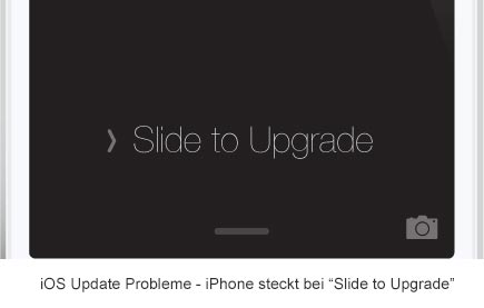 iOS Update Probleme - bei Slide to Upgrade hängen