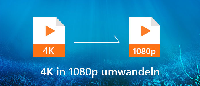 4K Video in 1080p umwandeln