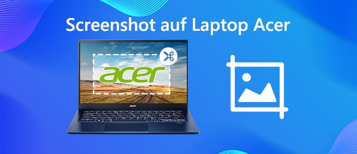 Screenshot beim Laptop Acer machen